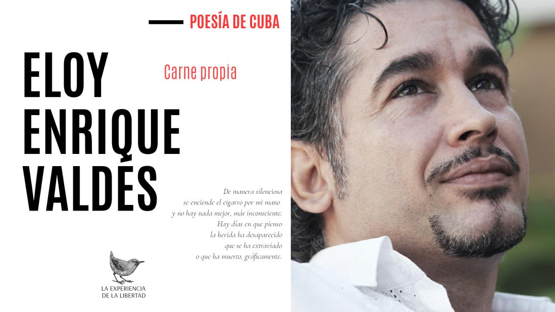 Eloy Enrique Valdés Carne Propia La Experiencia De La